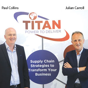 Paul Collins, CEO and Julian Carroll, VP Service Solutions, Titan Solutions