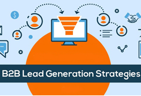 B2B Lead Generation Strategies For 2019