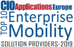 Top 10 Enterprise Mobility Solution Companies - 2019