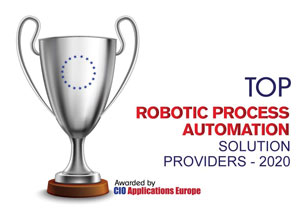 Top 10 Robotic Process Automation Consulting/Service Companies in Europe – 2020