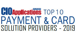 Top 10 Payment and Card Solution Providers - 2019