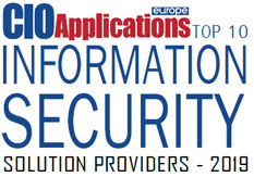 Top 10 Information Security Solution Providers - 2019