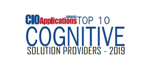 Top 10 Cognitive Solution Providers - 2019