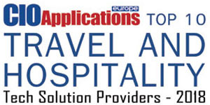 Top 10 Travel and Hospitality Tech Solution Providers - 2018