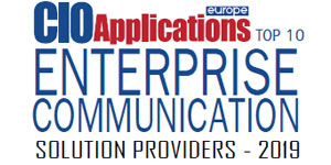 Top 10 Enterprise Communication Solution Providers - 2019